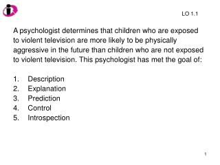 A psychologist determines that children who are exposed