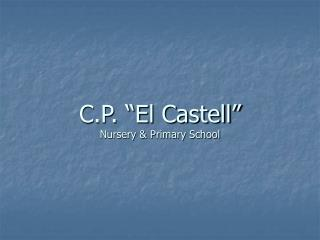 "C.P. ""El Castell"" Nursery & Primary School"