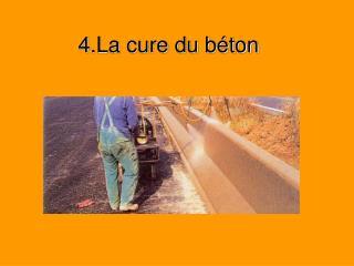 4.La cure du b ton