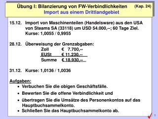 Übung I: Bilanzierung von FW-Verbindlichkeiten Import aus einem Drittlandgebiet