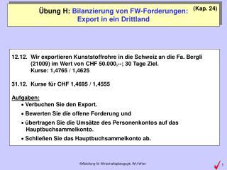 Übung H:  Bilanzierung von FW-Forderungen: Export in ein Drittland