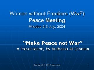 Women without Frontiers (WwF)  Peace Meeting Rhodes 2-3 July, 2004