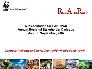 A Presentation for FANRPAN  Annual Regional Stakeholder Dialogue Maputo, September, 2009