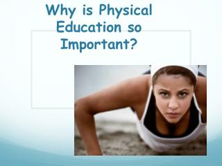 Why is Physical Education so Important?