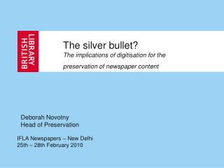 The silver bullet?  The implications of digitisation for the preservation of newspaper content