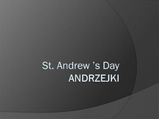 St. Andrew 's Day ANDRZEJKI