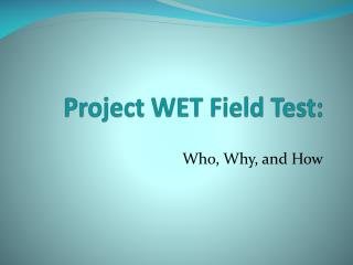 Project WET Field Test: