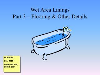 Wet Area Linings Part 3 � Flooring & Other Details