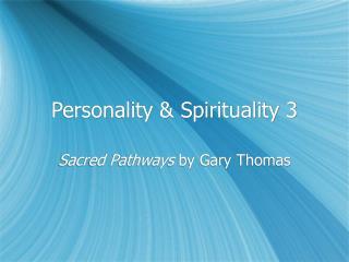 Personality & Spirituality 3