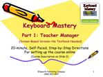 Keyboard Mastery   Part 1: Teacher Manager  Screen-Based Version No Textbook Needed