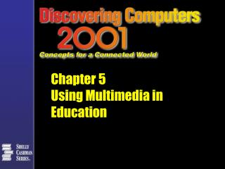 Chapter 5 Using Multimedia in Education