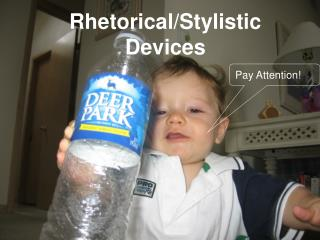 Rhetorical/Stylistic Devices