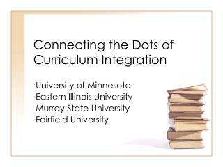 Connecting the Dots of Curriculum Integration
