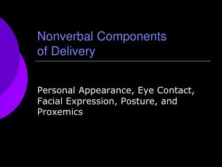Nonverbal Components  of Delivery