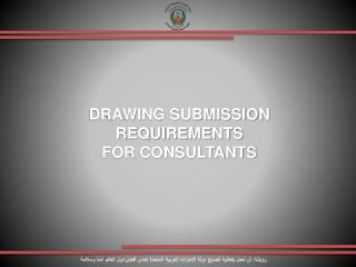 DRAWING SUBMISSION REQUIREMENTS FOR CONSULTANTS