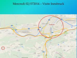 Mercredi 02/072014 – Visite Innsbruck