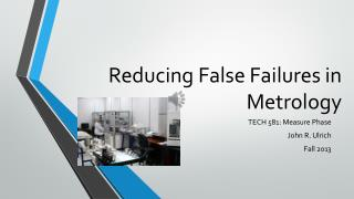 Reducing False Failures in Metrology