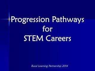 Progression Pathways  for  STEM Careers