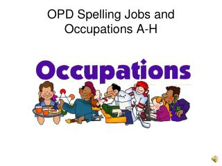 OPD Spelling Jobs and Occupations A-H