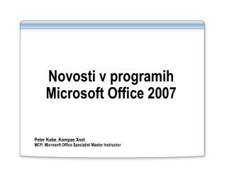 Novosti v programih Microsoft Office 2007