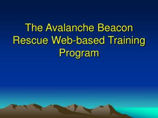 The Avalanche Beacon Rescue Web-based Training Program