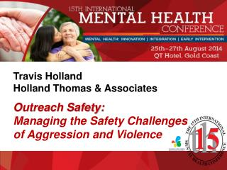 Travis Holland Holland Thomas & Associates Outreach Safety:  Managing the Safety Challenges