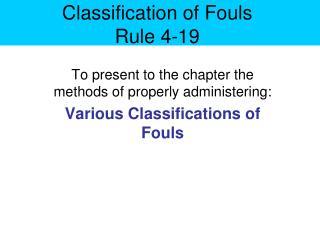 Classification of Fouls Rule 4-19