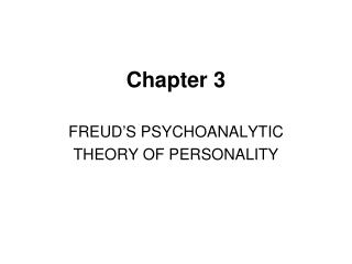 FREUD S PSYCHOANALYTIC THEORY OF PERSONALITY