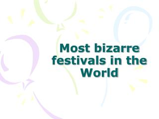 Most bizarre festivals in the World