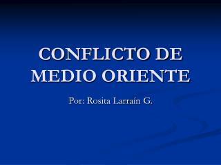 CONFLICTO DE MEDIO ORIENTE