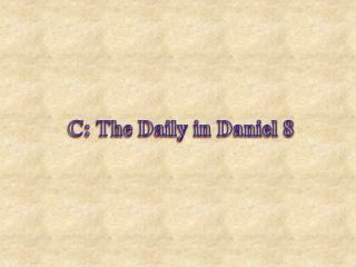 C: The Daily in Daniel 8