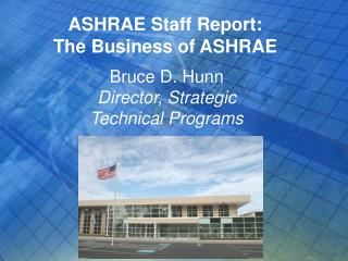 ASHRAE Staff Report: The Business of ASHRAE