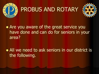 PROBUS AND ROTARY