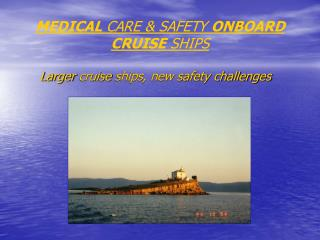MEDICAL  CARE & SAFETY  ONBOARD CRUISE  SHIPS
