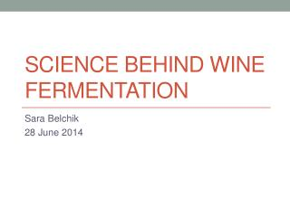 Science behind wine fermentation