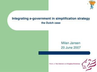 Integrating e-government in simplification strategy the Dutch case