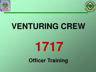 VENTURING CREW 1717 Officer Training