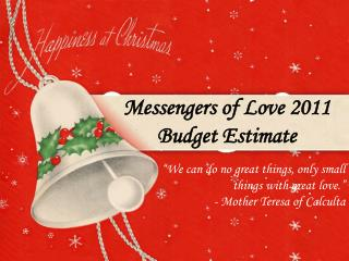 Messengers of Love 2011 Budget Estimate