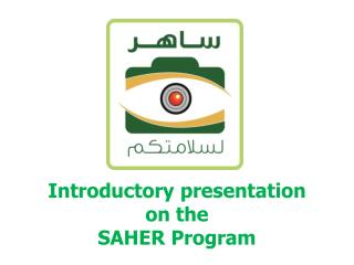 Introductory presentation on the  SAHER Program