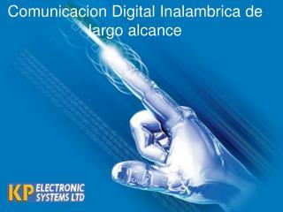 Comunicacion Digital Inalambrica de largo alcance