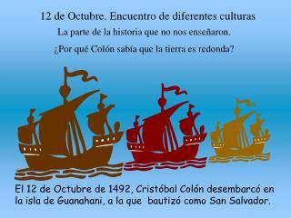 12 de Octubre. Encuentro de diferentes culturas