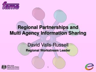 Regional Partnerships and  Multi Agency Information Sharing