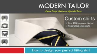 Modern tailor Custom Design Clothing at Affordable Prices.