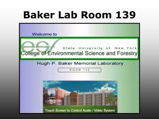 Baker Lab Room 139
