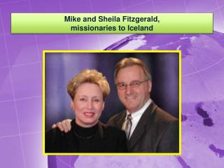 Mike and Sheila Fitzgerald, missionaries to Iceland