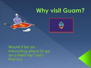 Why visit Guam?