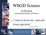 WIKID Science  Jo Pritchard Achievement Director of Science