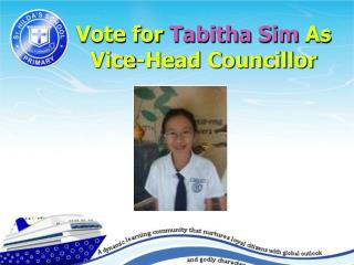 Vote for  Tabitha  Sim  As  Vice-Head Councillor