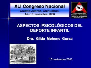 XLI Congreso Nacional Ciudad Juárez, Chihuahua. 14 – 16  noviembre  2008