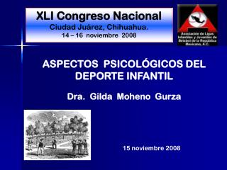XLI Congreso Nacional Ciudad Ju�rez, Chihuahua. 14 � 16  noviembre  2008